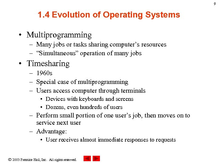 9 1. 4 Evolution of Operating Systems • Multiprogramming – Many jobs or tasks