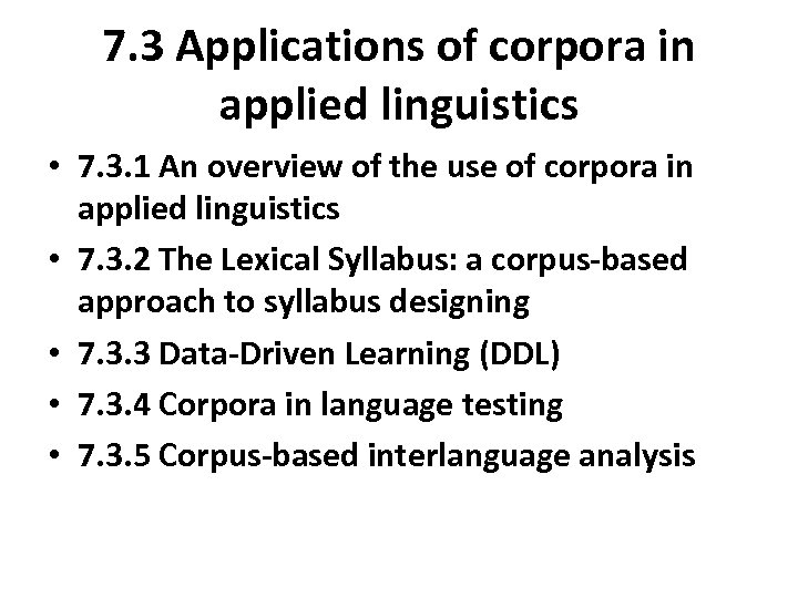 7. 3 Applications of corpora in applied linguistics • 7. 3. 1 An overview