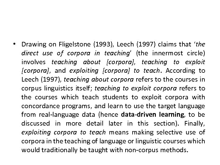 • Drawing on Fligelstone (1993), Leech (1997) claims that 'the direct use of