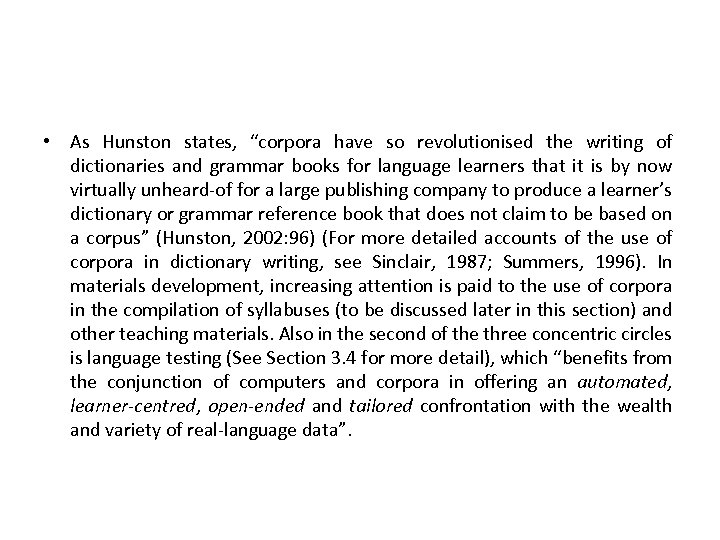 """• As Hunston states, """"corpora have so revolutionised the writing of dictionaries and"""