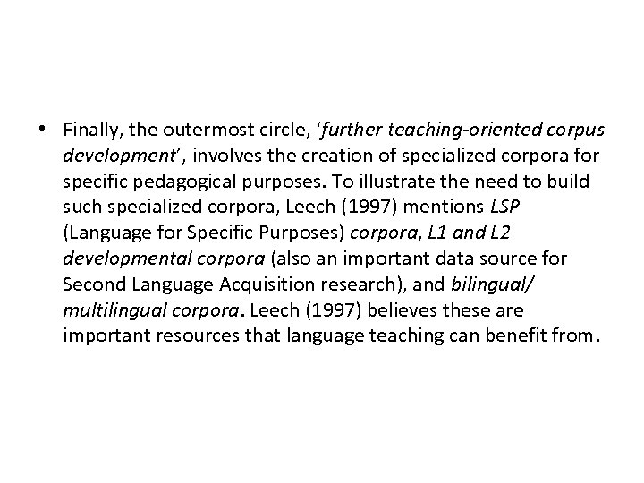 • Finally, the outermost circle, 'further teaching-oriented corpus development', involves the creation of