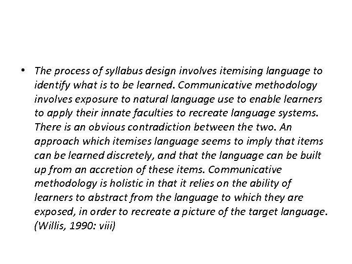 • The process of syllabus design involves itemising language to identify what is