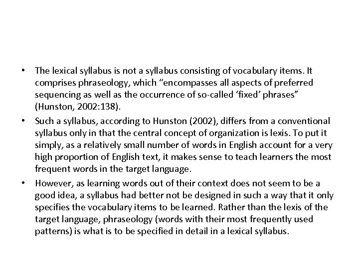 • The lexical syllabus is not a syllabus consisting of vocabulary items. It