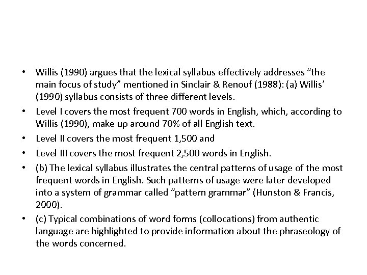 """• Willis (1990) argues that the lexical syllabus effectively addresses """"the main focus"""