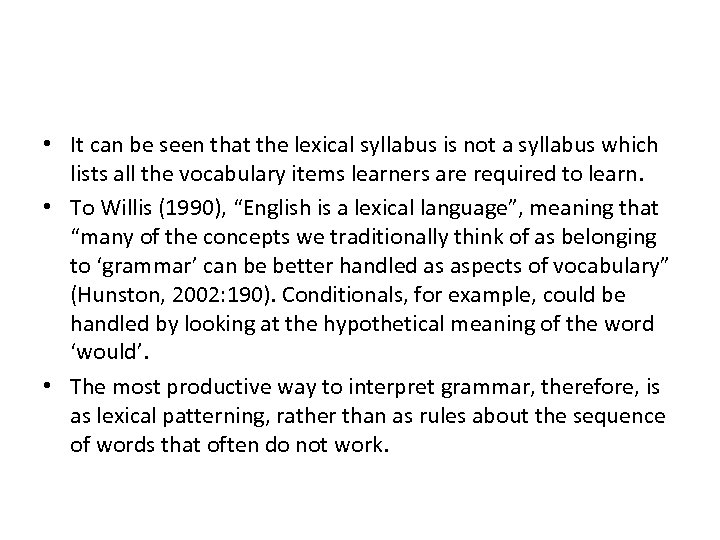 • It can be seen that the lexical syllabus is not a syllabus