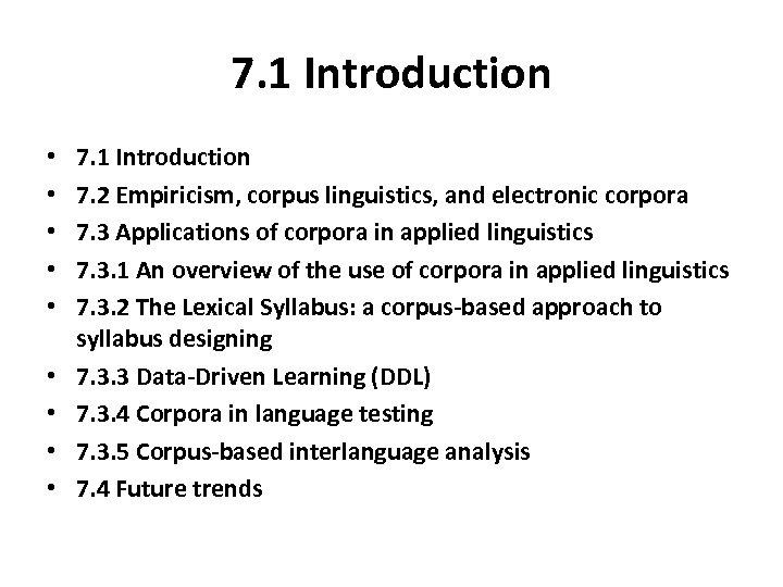 7. 1 Introduction • • • 7. 1 Introduction 7. 2 Empiricism, corpus linguistics,