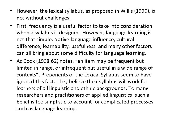 • However, the lexical syllabus, as proposed in Willis (1990), is not without