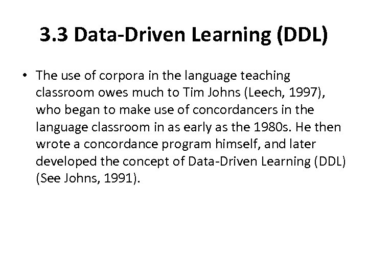 3. 3 Data-Driven Learning (DDL) • The use of corpora in the language teaching