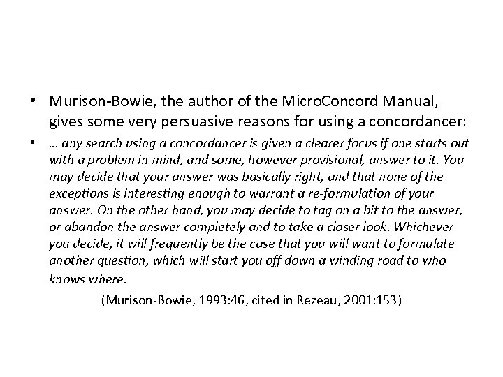 • Murison-Bowie, the author of the Micro. Concord Manual, gives some very persuasive