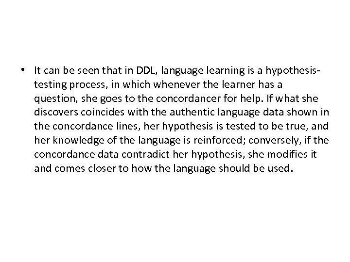 • It can be seen that in DDL, language learning is a hypothesistesting