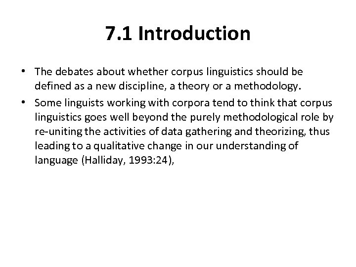 7. 1 Introduction • The debates about whether corpus linguistics should be defined as