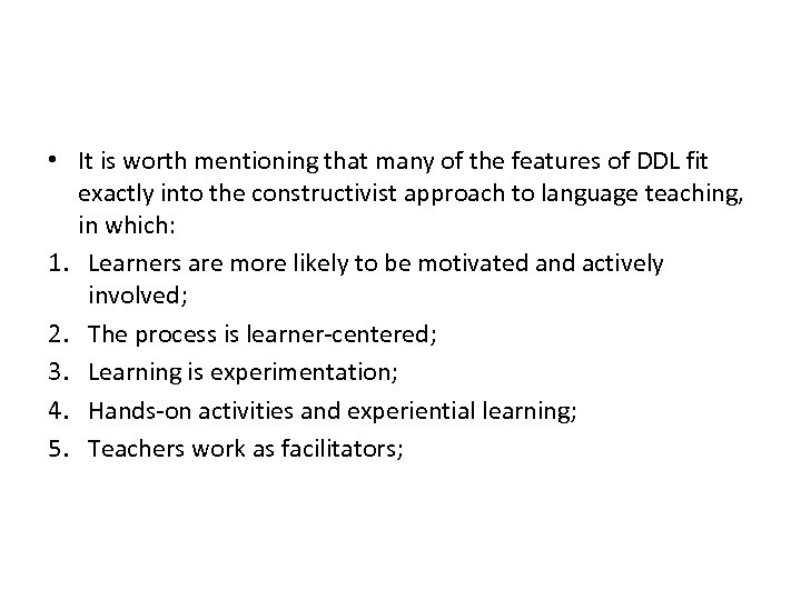 • It is worth mentioning that many of the features of DDL fit