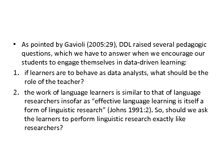 • As pointed by Gavioli (2005: 29), DDL raised several pedagogic questions, which