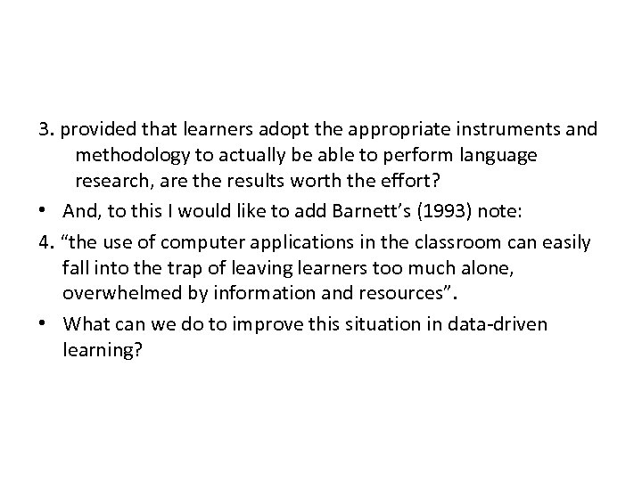 3. provided that learners adopt the appropriate instruments and methodology to actually be able