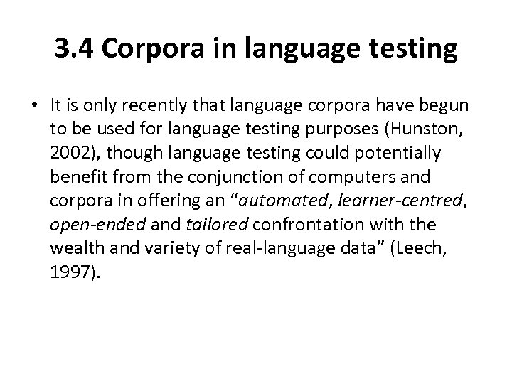 3. 4 Corpora in language testing • It is only recently that language corpora