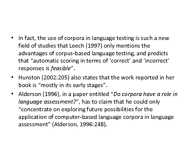 • In fact, the use of corpora in language testing is such a
