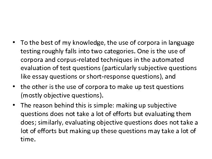 • To the best of my knowledge, the use of corpora in language