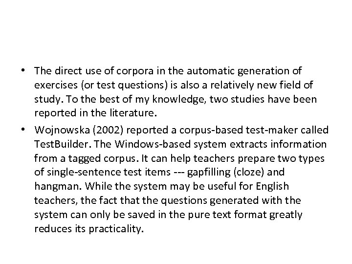 • The direct use of corpora in the automatic generation of exercises (or