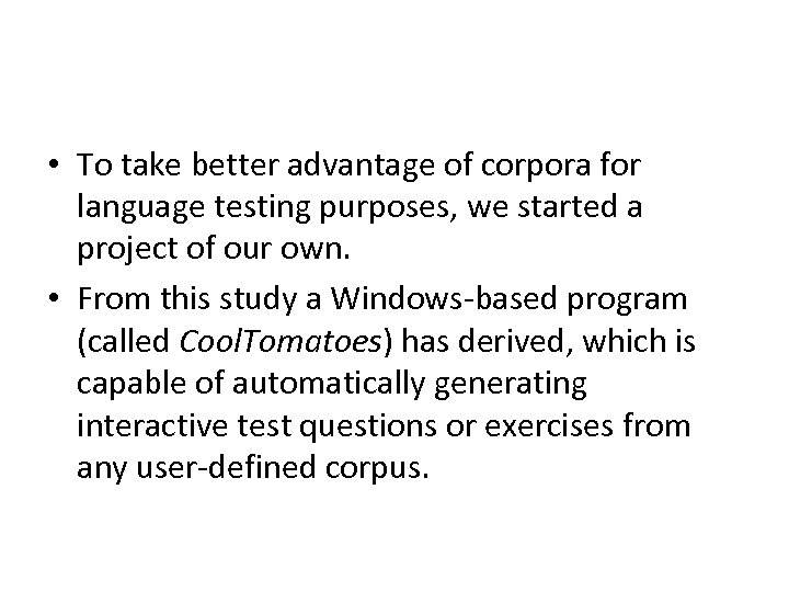• To take better advantage of corpora for language testing purposes, we started