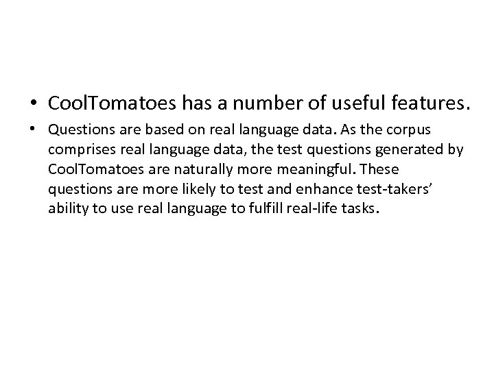 • Cool. Tomatoes has a number of useful features. • Questions are based