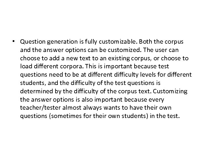 • Question generation is fully customizable. Both the corpus and the answer options