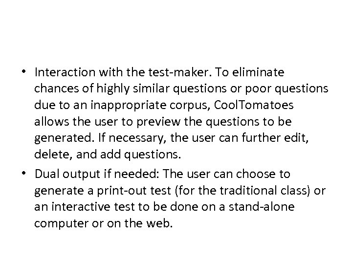 • Interaction with the test-maker. To eliminate chances of highly similar questions or