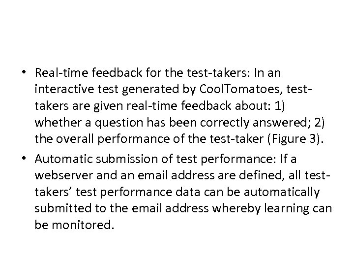 • Real-time feedback for the test-takers: In an interactive test generated by Cool.