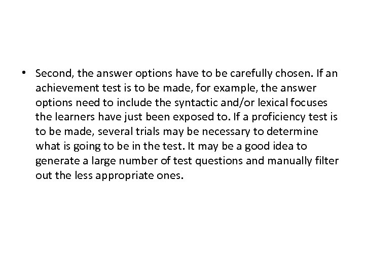• Second, the answer options have to be carefully chosen. If an achievement