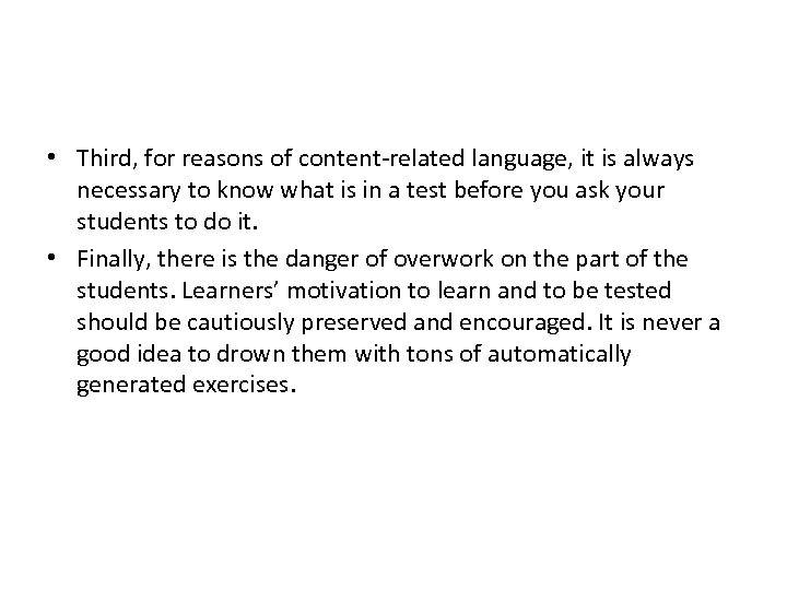 • Third, for reasons of content-related language, it is always necessary to know