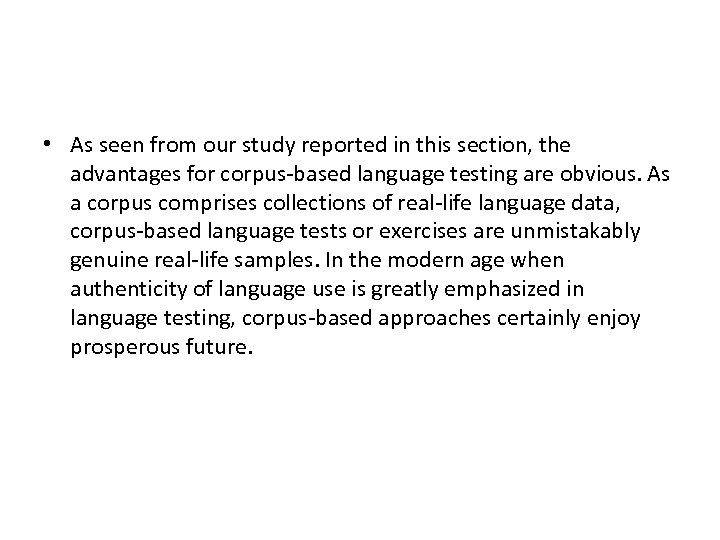 • As seen from our study reported in this section, the advantages for