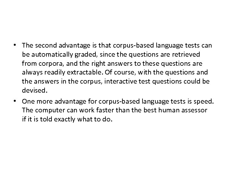 • The second advantage is that corpus-based language tests can be automatically graded,