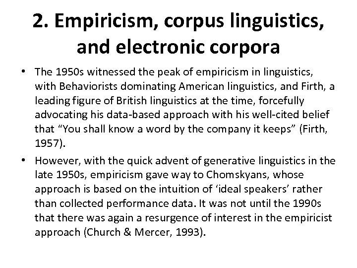 2. Empiricism, corpus linguistics, and electronic corpora • The 1950 s witnessed the peak