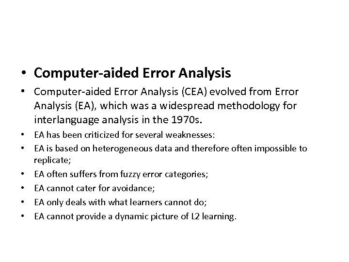 • Computer-aided Error Analysis (CEA) evolved from Error Analysis (EA), which was a