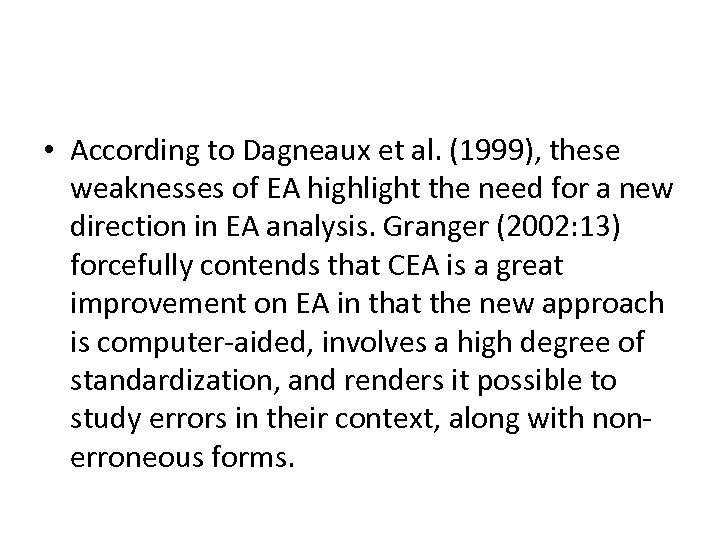 • According to Dagneaux et al. (1999), these weaknesses of EA highlight the