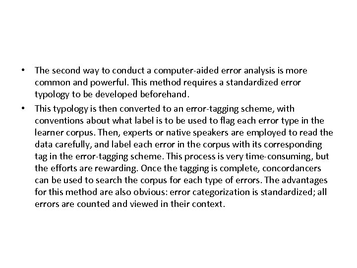 • The second way to conduct a computer-aided error analysis is more common