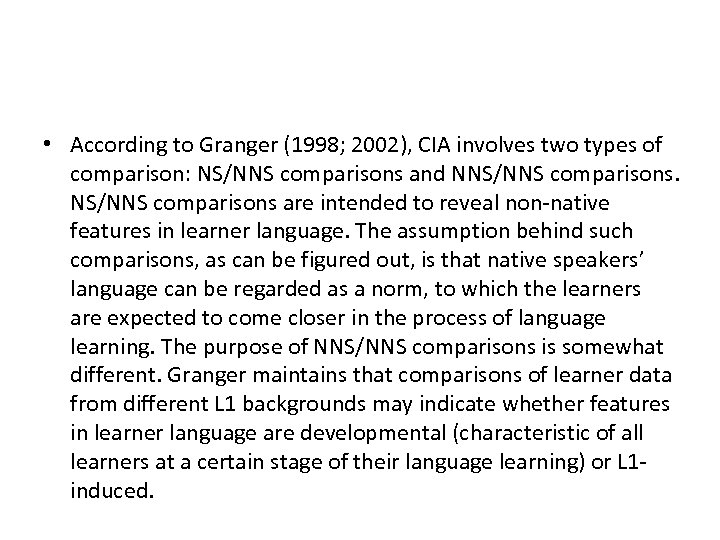 • According to Granger (1998; 2002), CIA involves two types of comparison: NS/NNS