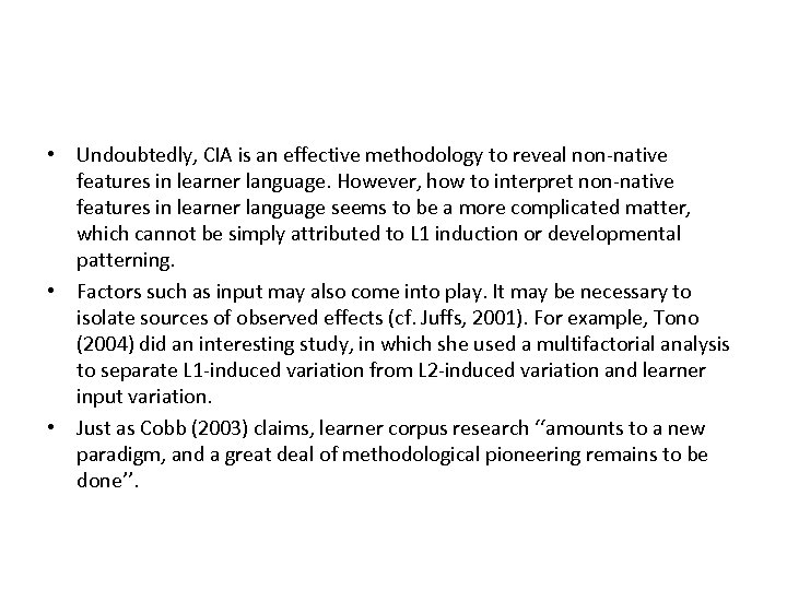 • Undoubtedly, CIA is an effective methodology to reveal non-native features in learner