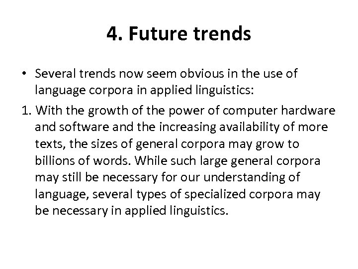 4. Future trends • Several trends now seem obvious in the use of language