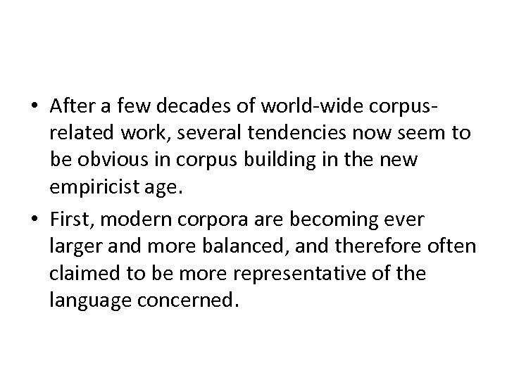 • After a few decades of world-wide corpusrelated work, several tendencies now seem