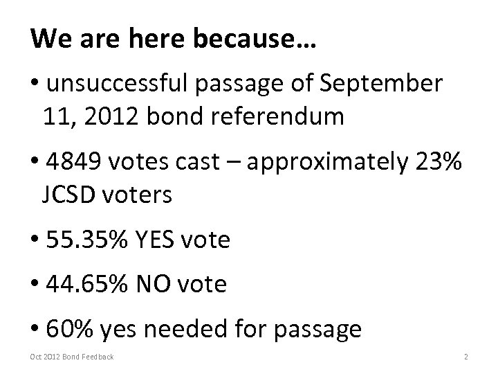 We are here because… • unsuccessful passage of September 11, 2012 bond referendum •