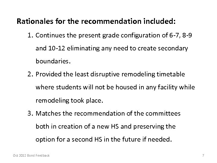 Rationales for the recommendation included: 1. Continues the present grade configuration of 6 -7,
