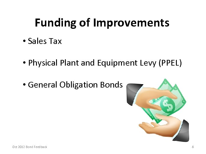 Funding of Improvements • Sales Tax • Physical Plant and Equipment Levy (PPEL) •