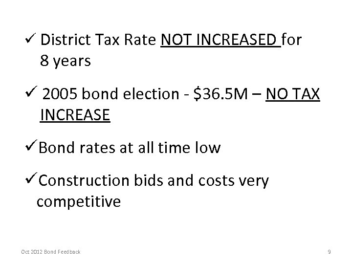 ü District Tax Rate NOT INCREASED for 8 years ü 2005 bond election -