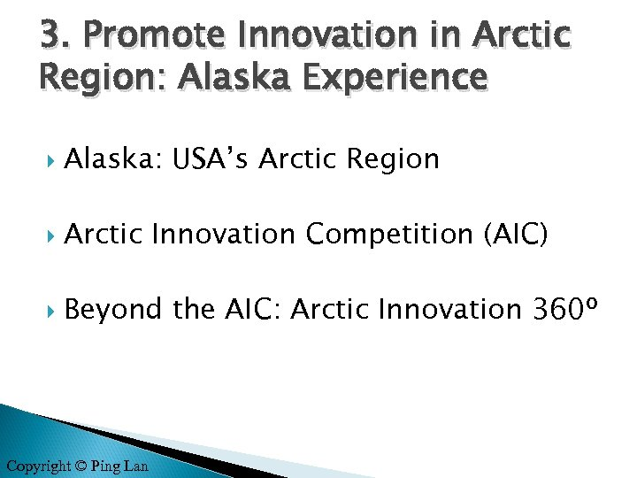 3. Promote Innovation in Arctic Region: Alaska Experience Alaska: USA's Arctic Region Arctic Innovation