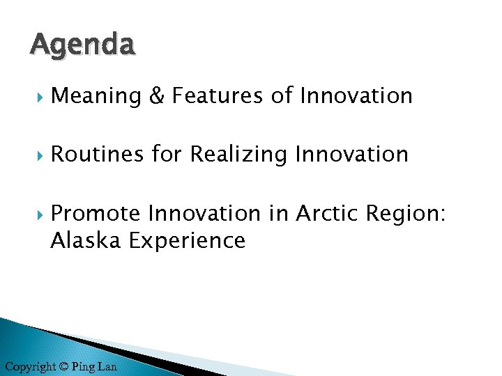 Agenda Meaning & Features of Innovation Routines for Realizing Innovation Promote Innovation in Arctic