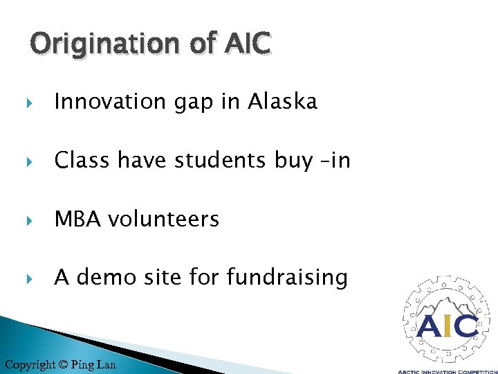 Origination of AIC Innovation gap in Alaska Class have students buy –in MBA volunteers