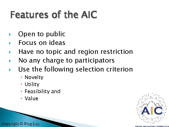 Features of the AIC Open to public Focus on ideas Have no topic and