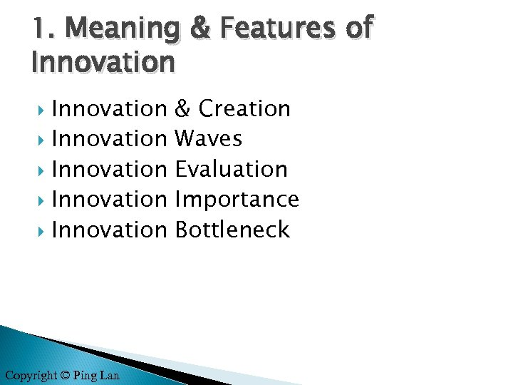 1. Meaning & Features of Innovation Innovation Copyright © Ping Lan & Creation Waves