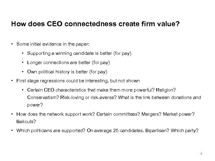 How does CEO connectedness create firm value? • Some initial evidence in the paper: