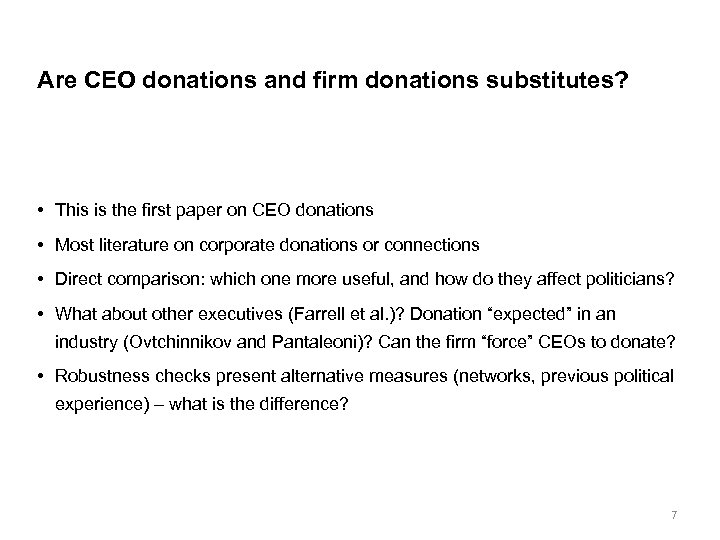 Are CEO donations and firm donations substitutes? • This is the first paper on
